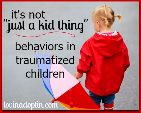 it's not just a kid thing - behaviors in traumatized children